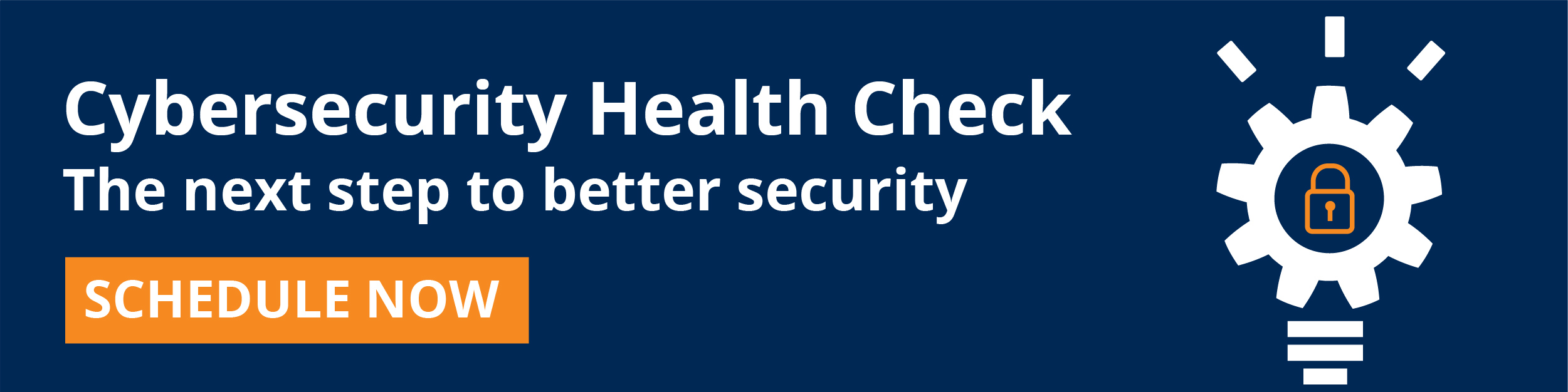 Schedule a cybersecurity health check.