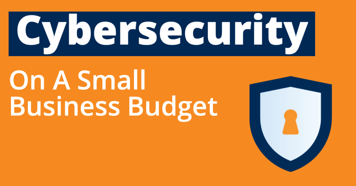 Cybersecurity on a Small Budget